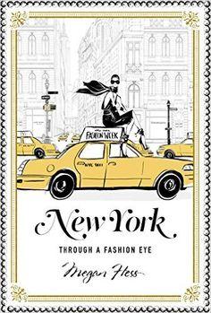 New York: Through a Fashion Eye: Megan Hess: 9781743791714: Amazon.com: Books