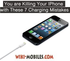 You are Killing Your Iphone with These 7 Charging Mistakes