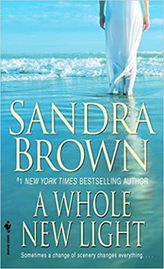 A Whole New Light: A Novel: Brown, Sandra: 9780553297836: Amazon.com: Books Film Books, Fiction Books, Book Club Books, Book Lists, Audio Books, Books To Read, Sandra Brown Books, World Of Books, Reading Challenge