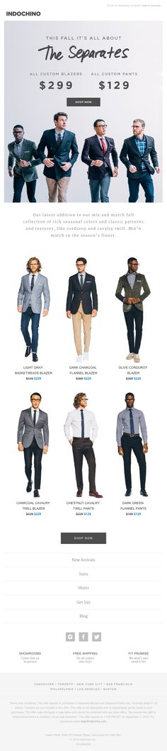 @indochino  sent this email with the subject line: Blazers $299   Pants $129   Mix'n Match - It swaps the hero image between desktop and mobile. It uses coded buttons and provides a good balance between images and text. The email looks good when images are turned off. This is a spongy, hybrid email design, which means the columns stack without media queries. Read about this email and find more promotion emails at ReallyGoodEmails.com #ecommerce #productsale #promotion