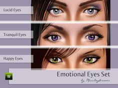 Emotional Eyes Set by MissDaydreams  http://www.thesimsresource.com/downloads/1165124