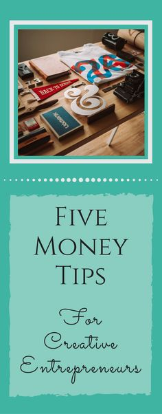 I share five money tips that are important for creative entrepreneurs at any stage of their business via @becomingwellthy