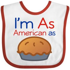 #Red and #blue #patriotic Baby #Bib with I'm As #American As #Apple Pie #USA lover logo.  #Cute for the #4th Of July #Independence Day holiday.  www.inktastic.com