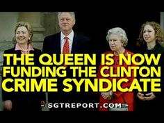 Why is the Queen Funding The Clinton Crime Syndicate? Wet Works... Eugenics... Or Both? - YouTube