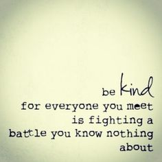 Be kind and stay strong ! Love u all