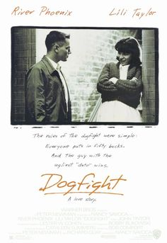 Dogfight. This movie is a little gem... http://bat115.hubpages.com/hub/River-Phoenix-1970-1993