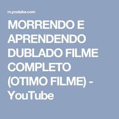 MORRENDO E APRENDENDO DUBLADO FILME COMPLETO (OTIMO FILME) - YouTube