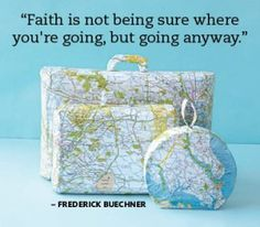 """Faith is not being sure where you're going, but going anyway"". Frederick #Buechner. #Podroze #Travel #quotes #cytaty #Tajlandia #podrozowanie #sentencje"