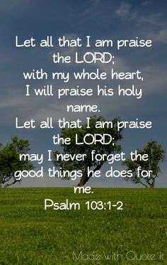 Praise The LORD! Psalm 103:1-2