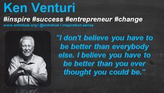 """I don't believe you have to be better than everybody else. I believe you have to be better than you ever thought you could be."" #KenVenturi #inspiration #quotes for #entrepreneurs #startup #Business & #smallbusiness www.entrehub.org  #entrehub #leanstartup"