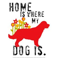 Art.com - Home Is Where My Dog Is Art Print