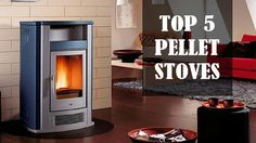 Top 5 Pellet Stoves 2017 | Top 5 Pellet Stoves Reviews | Top Rated Pelle...