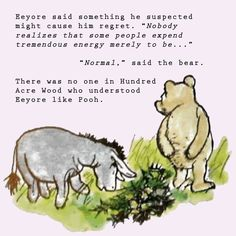 Eeyore and Pooh Eeyore Quotes, Winnie The Pooh Quotes, Winnie The Pooh Friends, Winne The Pooh, Pooh Bear, Disney Quotes, Cute Quotes, Book Quotes, Music Quotes