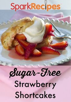Sugar-Free Strawberry Shortcakes. OMG, these taste just like the real deal! They don't even need any sugar when you're using super-ripe strawberries :) | via @SparkPeople #strawberry #shortcake #dessert #recipe #treat #sugarfree