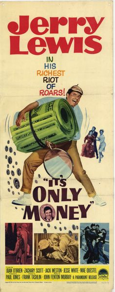 """It's Only Money"" (1962) Stars: Jerry Lewis, Joan O'Brien, Zachary Scott, Jack Weston, Jesse White, Mae Questel ~  Director: Frank Tashlin"