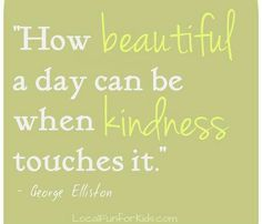 So true because it can make someone's day.