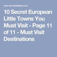 10 Secret European Little Towns You Must Visit - Page 11 of 11 - Must Visit Destinations