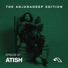 The Anjunadeep Edition 97 With Atish by Anjunadeep on SoundCloud