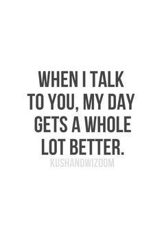 Justin. the 10 min a day neither of us are working and I'm talkin to you on the phone is the best. makes my day soo much brighter & always puts me in a good mood!