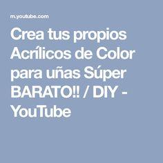 Crea tus propios Acrílicos de Color para uñas Súper BARATO!! / DIY - YouTube