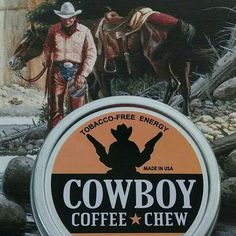 The ride will never taste the same!  Cowboy Coffee Chew chewing Tobacco Energy Alternative