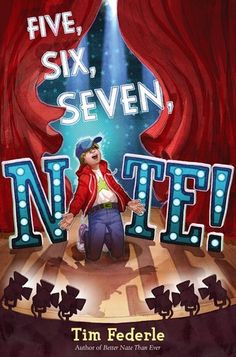 Five, Six, Seven, Nate! by Tim Federle: Now on Broadway as second understudy for E.T., Nate Foster keeps in close contact with his best friend, Libby, as he faces his nemesis, Jordan Rylance, and his own insecurities as the cast member with the least training and experience.
