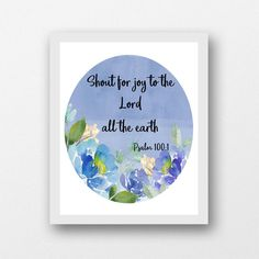 Shout for Joy to the Lord Psalm 100 Christian print instant | Etsy