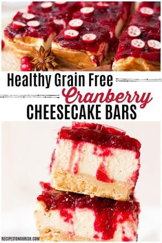 (ad) These Healthy Grain Free Cranberry Cheesecake Bars are so festive and perfect for the holidays! They're made with a homemade shortbread crust, protein-rich cheesecake center and topped with a naturally sweetened cranberry sauce. | Recipes to Nourish | Healthy dessert | Grain-free dessert | Healthy cheesecake | Thanksgiving dessert | Holiday dessert | Gluten-free dessert || #cranberrycheesecake #thanksgivingdessert #thanksgivingrecipe #cranberries #grainfreecheesecake