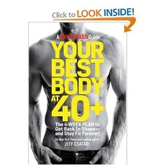 Your Best Body at 40 : The 4-Week Plan to Get Back in Shape--and Stay Fit Forever! (Mens Health Guide) --- http://www.amazon.com/Your-Best-Body-40-Shape--/dp/1605294586/?tag=crossarmor0d-20