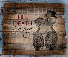 Till Death Do Us Part Skeleton Sign by GetMadWood on Etsy, $50.00