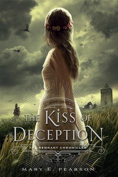 The Kiss of Deception by Mary E. Pearson | Remnant Trilogy, BK#1 | www.marypearson.com | #YA #Fantasy