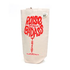 Badass wine bag. (Well, the bag isn't but you are.)