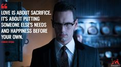 Edward Nygma: Love is about sacrifice. It's about putting someone else's needs and happiness before your own. More on: http://www.magicalquote.com/series/gotham/ #EdwardNygma #Gotham