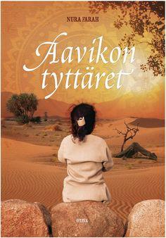 Nura Farah: Aavikon tyttäret - varaa HelMetissä: http://haku.helmet.fi/iii/encore/record/C Rb2130827 tai lue ekirjana: https://www.ellibslibrary.com/fi/book/9789511279525
