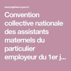 Convention collective nationale des assistants maternels du particulier employeur du 1er juillet 2004.  Etendue par arrêté du 17 décembre 2004 JORF 28 décembre 2004. - Texte de base - Convention collective nationale du 1 juillet 2004 | Legifrance