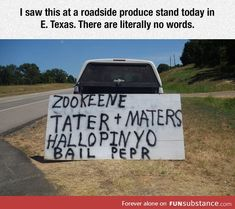 Photo, taken somewhere in East Texas. Stan didn't say where this was, but I reckon it doesn't matter. One of those only in Texas photos. Redneck Humor, Funny Signs, Funny Jokes, Hilarious, Memes Humor, Only In Texas, Morning Humor, Twisted Humor, Just For Laughs