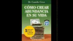Camilo cruz      Como crear abundancia en su vida