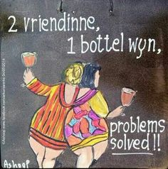 Friends and wine Witty Quotes Humor, Sign Quotes, Cute Quotes, Funky Quotes, Qoutes, Positive Thoughts, Positive Vibes, Love You Friend, Afrikaanse Quotes