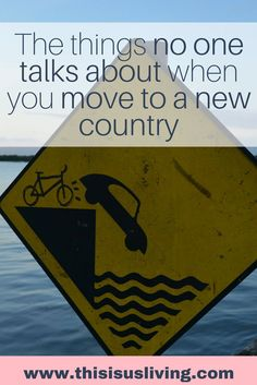 The things no one talks about when you move to a new country