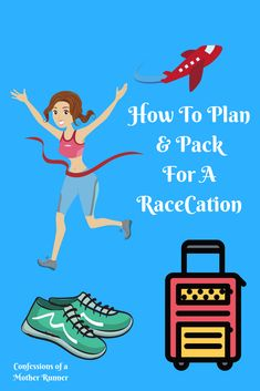 Tips for packing and planning for a race cations How to plan and pack for an epic racecation #running #travel #raceweekend #packing