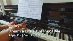 Yiruma - Dream a Little Dream of Me | Sni o mě svůj malý sen | on Piano ...