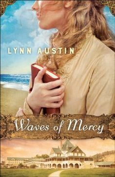Waves of Mercy by Lynn Austin I read this over a weekend and absolutely loved it. Lynn Austin is one of my favorite authors though so I am not surprised. I think it might be the first in a series? I can hope :) New Books, Good Books, Books To Read, Historical Romance, Historical Fiction, Lynn Austin, Christian Fiction Books, Christian Movies, Romance Novels