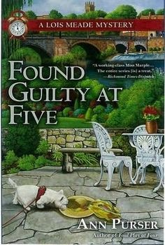 Found Guilty at Five Lois Meade book 12 by Ann Purser