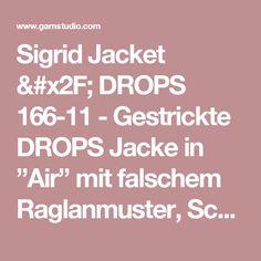 """Sigrid Jacket / DROPS 166-11 - Gestrickte DROPS Jacke in """"Air"""" mit falschem Raglanmuster, Schlitz und Strukturmuster. Größe S - XXXL. - Kostenlose Anleitungen von DROPS Design"""