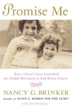 Promise Me: How a Sister's Love Launched the Global Movement to End Breast…