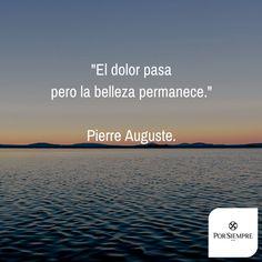 """""""El dolor pasa pero la belleza permanece."""" Pierre Auguste. http://www.porsiempre.es/ #frases #duelo #joyas #cenizas"""
