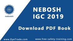 NEBOSH IGC PDF Download 2020 – Oye Learn Safety Audit, Past Exams, Safety Management System, Understanding People, Work System, Work Activities, Pdf Book, Health And Safety, Workplace