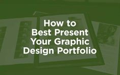 How to Best Present Your Graphic Design Portfolio http://inkbotdesign.com/best-present-graphic-design-portfolio/ via @inkbotdesign