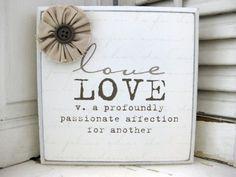 Love Plaque-love, wood plaque~via Cottage Flair
