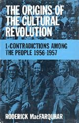 THE ORIGINS OF THE CULTURAL REVOLUTION VOLUME 1: CONTRADICTIONS AMONG THE PEOPLE, 1956-1957~Roderick MacFarquhar~Oxford University Press~1974-1997